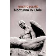Nocturna in Chile - Roberto Bolano