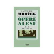 Opere alese III Teatru 2 -Slawomir Mrozek