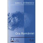 Ora Romaniei. Franturi - Dan C. Stanescu