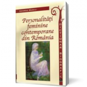 Dictionar biografic - Personalitati feminine contemporane din Romania
