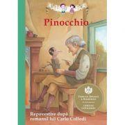 Pinocchio. Repovestire dupa romanul lui Carlo Collodi -Tania Zamorrsky