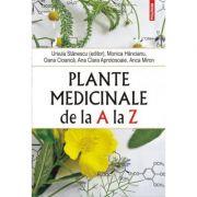 Plante medicinale de la A la Z - Ursula Stanescu