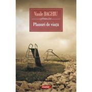 Planuri de viata - Vasile Baghiu