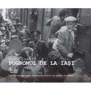 Pogromul de la Iasi - Radu Ioanid