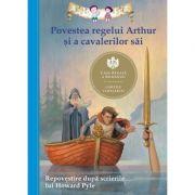 Povestea regelui Arthur şi a cavalerilor săi. - Tania Zamorsky