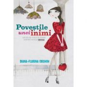Povestile unei inimi - Diana-Florina Cosmin