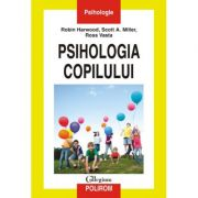 Psihologia copilului - Robin L. Harwood, Scott A. Miller, Ross Vasta