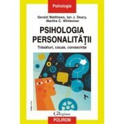 Psihologia personalitatii. Trasaturi, cauze, consecinte - Gerald Matthews, Ian J. Deary