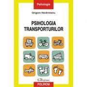 Psihologia transporturilor - Grigore Havarneanu
