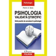 Psihologia validata stiintific. Ghid practic de cercetare in psihologie - Florin A. Sava