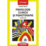 Psihologie clinica si psihoterapie - Daniel David