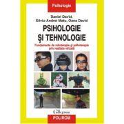 Psihologie şi tehnologie - Daniel David, Silviu-Andrei Matu, Oana David