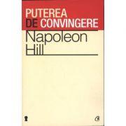 Puterea de convingere. - Napoleon Hill