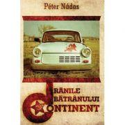 Ranile batranului continent - eseuri - Peter Nadas