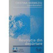 Revolutia din departare - Cristina Hermeziu