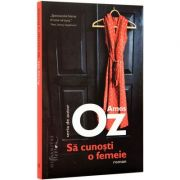 Sa cunosti o femeie (Amos Oz)