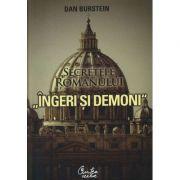 """Secretele romanului """"Ingeri si demoni"""" - Dan Burstein"""