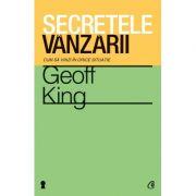 Secretele vanzarii Cum sa vinzi in orice situatie - Geoff King