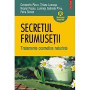 Secretul frumusetii. Tratamente cosmetice naturiste - Constantin Parvu