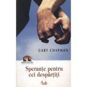Sperante pentru cei despartiti - Gary Chapman