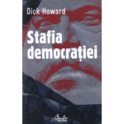 Stafia democratiei - Dick Howard