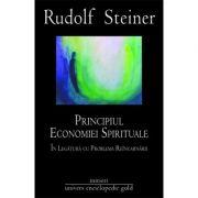 PRINCIPIUL ECONOMIEI SPIRITUALE IN LEGATURA CU PROBLEMA REINCARNARII (RUDOLF STEINER)