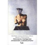 Stimularea inteligentei emotionale a adolescentilor - Maurice J. Elias
