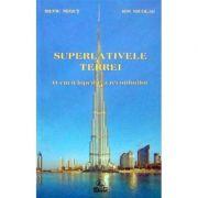 Superlativele Terrei - O enciclopedie a recordurilor