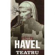 TEATRU. Havel - Vaclav Havel