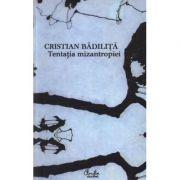 Tentaţia mizantropiei -Cristian Badilita