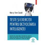 Teste si exercitii pentru dezvoltarea inteligentei - MarcClauda, Yann Claudal