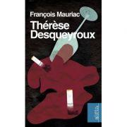 Therese Desqueyroux - Francois Mauriac