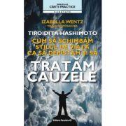 Tiroida Hashimoto - cum sa schimbam stilul de viata sa depistam si sa tratam cauzele