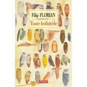 Toate bufnitele Editia a II-a - Filip Florian