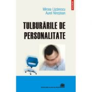 Tulburarile de personalitate - Mircea Lazarescu, Aurel Niristean
