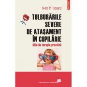 Tulburarile severe de atasament in copilarie. - Niels P. Rygaard