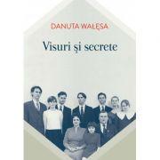 Visuri şi secrete - Danuta Walesa