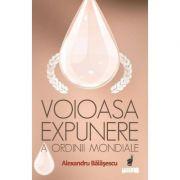 Voioasa expunere a ordinii mondiale - Alexandru Balasescu