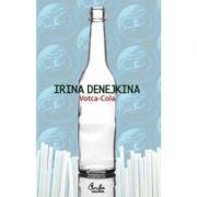 Votca-Cola. Editia a II-a - Irina Denejkina