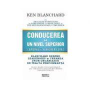 Conducerea la un nivel superior - Ken Blanchard