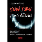 Sun Tzu si arta deciziei - Steven W. Michaelson