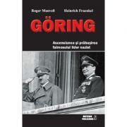 GÖRING (Ascensiunea si prabusirea faimosului lider nazist)- Roger Manvell