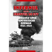 Infernul de pe Frontul de Est. Jurnalele unui Panzerjäger german 1941-1943 (Christine Alexander)