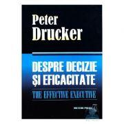 Despre decizie si eficacitate - Peter F. Drucker