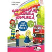 Comunicare in Limba Engleza. Caiet pentru Clasa I, Semestrul 2 - Cristina Johnson