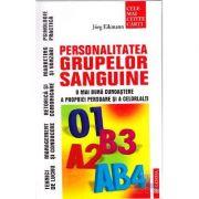 Personalitatea Grupelor Sanguine (O mai buna cunoastere a propriei persoane si a celorlalti) - Jorg Eikmann
