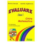 Evaluare - Clasa I (Limba romana si matematica) - Florica Ancuta