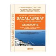 Pregatirea Examenului de Bacalaureat in 21 de saptamani. Geografie 2016 (C. Homegiu)