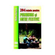 204 retete de picnicuri si mese festive - Mihai Basoiu