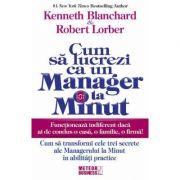 Cum sa lucrezi ca un manager la minut - Kenneth Blanchar